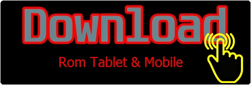 Tablet & Mobile Rom Download